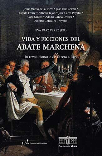 Vida y ficciones del abate Marchena - Escritores con la